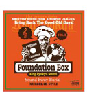 FOUNDATION BOX VOL.3 -Soundbwoy Burial-