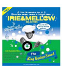IRIE & MELLOW SELECTION Vol.4