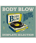 BODY BLOW -DUBPLATE SELECTION-