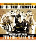 【CD】BURN DOWN STYLE -JTB FIRE TANK MIX- BURN DOWN