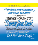 SUPER SOUL SHOW vol.1 Re Edit -FADDA-T's a.k.a TURNER from KING RYUKYU SOUND-