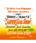 SUPER SOUL SHOW vol.6 -FADDA-T's a.k.a TURNER from KING RYUKYU SOUND-