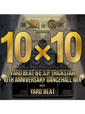 【CD】YARD BEAT & E.S.P.TRICKSTAR 10TH ANNIVERSARY DANCEHALL MIX -MASADEMUS from YARD BEAT-