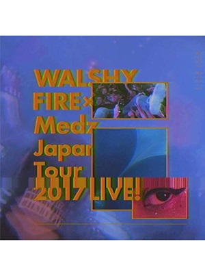 【CD】WALSHY FIRE × Medz Japan Tour 2017 LIVE! -Mixed By WalshyFire & BadGyalMarie-