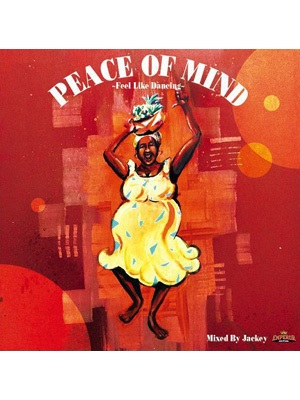 【CD】PEACE OF MIND -Feel Like Dancing- -Mixed by JACKEY from EMPEROR-