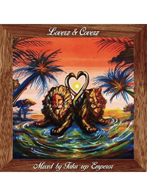【CD】LOVERZ&COVERZ -mixed by TAKU from EMPEROR-