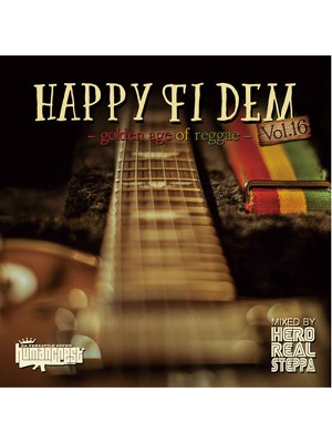 【CD】Happy Fi Dem vol.16 -golden age of reggae- -Mixed By Hero Realsteppa fr HUMAN CREST-