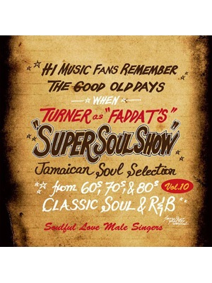 【CD】FADDA-Ts SUPER SOUL SHOW vol.10【Soulful love】-Selected by FADDA-T a.k.a TURNER from KING RYUKYU SOUND-