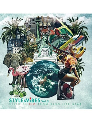 【CD】STYLE&VIBES VOL.3 -mixed by RIO fr. KING LIFE STAR-