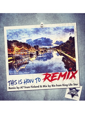 【CD】This is How To Remix -Remix by A7 fr Finland & Mix by Rio fr King Life Star
