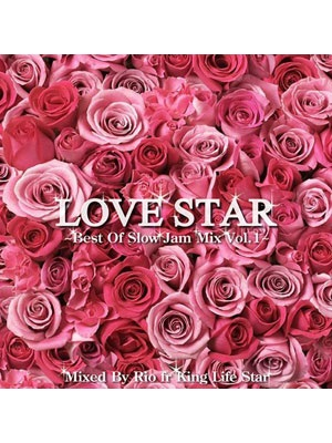 【CD】LOVE STAR -Best Of Slow Jam Mix Vol.1- -mixed by Rio from KING LIFE STAR-