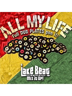 【CD】ALL MY LIFE -Full DUB PLATES pon it!- -Mixed By LAKE BEAT-