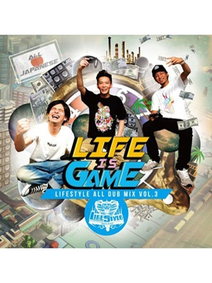 【CD】LIFE IS GAME -LIFESTYLE ALL DUB MIX vol.3- -LIFESTYLE-
