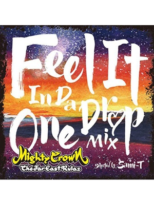 【CD】MIGHTY CROWN presents FEEL IT IN DA ONE DROP MIX -selected by SAMI-T for MIGHTY CROWN-