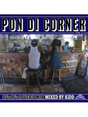 【CD】PON DI CORNER vol.3 -Mixed by KIDD from FUJIYAMA-