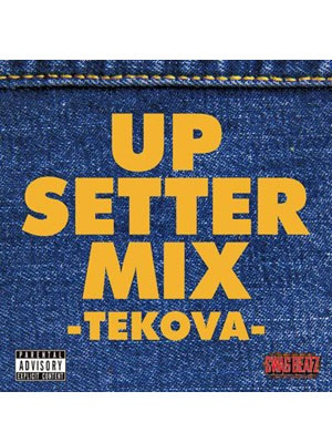 【CD】UP SETTER MIX -TEKOVA- -SWAG BEATZ-