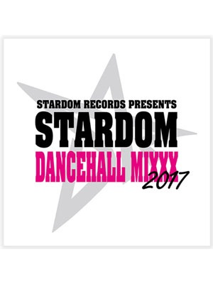 【CD】Stardom Dancehall Mixxx 2017 -STARDOM SOUND-