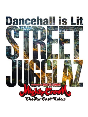 【CD】STREET JUGGLAZ -Dancehall is Lit- -Selected by MASTA SIMON from MIGHTY CROWN-