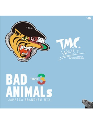【CD】BAD ANIMALS 3 -JAMAICA BRAND NEW MIX- -T.M.C WORKS(TURTLE MAN's CLUB)-