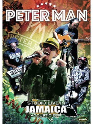 【DVD】STUDIO LIVE IN JAMAICA -ACOUSTIC EDIT- -PETER MAN-