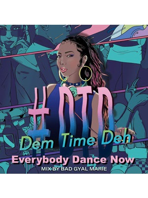 【CD】#DTD -Dem Time Deh- -90s-2000Mix- -Everybody Dance Now- -Mixed By Bad Gyal Marie-