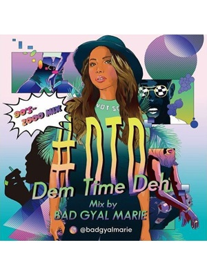 【CD】#DTD -Dem Time Deh- 90s-2000 Mix -Mixed By Bad Gyal Marie-