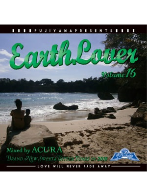 【CD】EARTH LOVER vol.16 -Mixed by ACURA from FUJIYAMA-