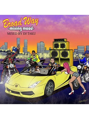 【CD】BROAD WAY -Mixing Mood- -DJ TAKU from EMPEROR-