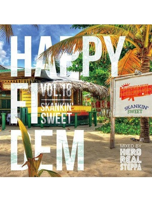 【CD】HAPPY FI DEM Vol.18 -SKANKIN'SWEET- -Select&Mix By HERO REALSTEPPA-