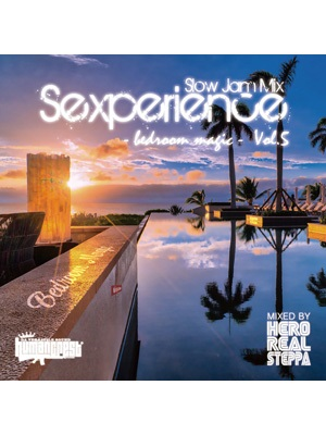 【CD】Sexperience Vol.5 -Bedroom Magic- -Mixed By Hero Realsteppa-