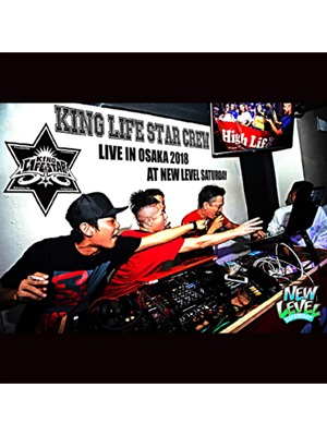【CD】LIVE IN OSAKA 2018 AT NEW LEVEL SATURDAY -KING LIFE STAR-