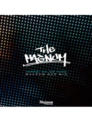 【CD】The Magnum (MAGNUM DUB MIX) -Rudebwoyface、Rueed、Akane、Killanami-
