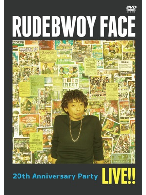 【DVD】20th ANNIVERSARY PARTY LIVE! -RUDEBWOY FACE-