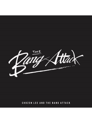 【CD】CHOZEN LEE and The Bang Attack -THE ALBUM-