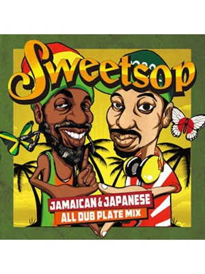【CD】SWEETSOP JAMAICAN & JAPANESE ALL DUB PLATE MIX -SWEETSOP-