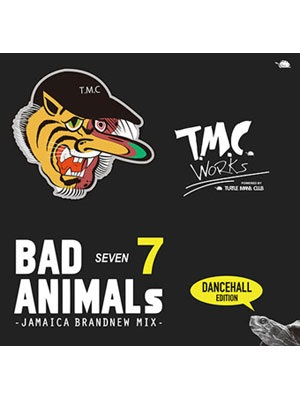 【CD】BAD ANIMALS 7 -JAMAICA BRAND NEW DANCEHALL MIX- -T.M.C WORKS (TURTLE MAN's CLUB)-
