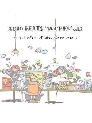 "【2CD】AKIO BEATS ""WORKS"" vol.2 -THE BEST OF AKIO BEATS MIX- -AKIO BEATS-"