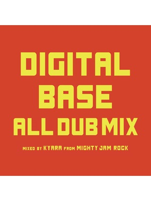 【CD】DIGITAL BASE ALL DUB MIX -DITAL BASE- -(KYARA from MIGHTY JAM ROCK & RYO the SKYWALKER) -
