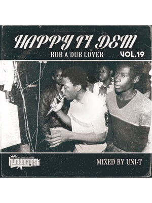 【CD】Happy Fi Dem vol.19 -RUB A DUB LOVER- -Select & Mix By Uni-T-