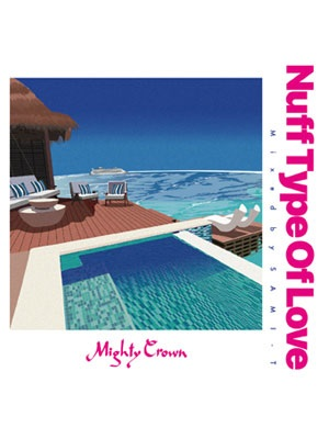 【CD】NUFF TYPE OF LOVE -Mixed by SAMI-T- -MIGHTY CROWN-
