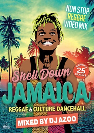 【DVD】SHELL DOWN JAMAICA vol.6 -REGGAE & CULTURE DANCEHALL Mixed by DJ AZOO-