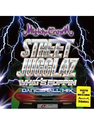 【CD】STREET JUGGLAZ -What's Poppin Dancehall Mix- -MIGHTY CROWN-