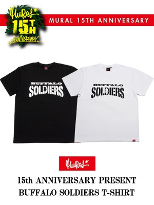 MURAL(ミューラル)/ 15th ANNIVERSARY PRESENT BUFFALO SOLDIERS T-SHIRT
