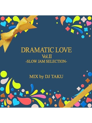 【CD】DRAMATIC LOVE VOL.2 -DJ TAKU From EMPEROR-