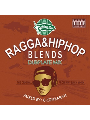 【CD】RAGGA & HIPHOP BLENDS DUBPLATE MIX -Mixed By:G-Conkarah Of Guiding Star-