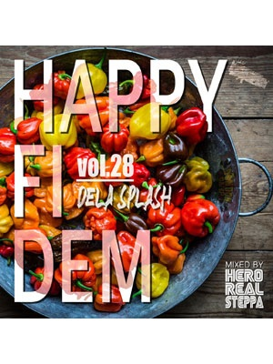 【CD】HAPPY FI DEM vol.28 -DELA SPLASH- -Select & Mix By Hero Realsteppa fr. HUMAN CREST-