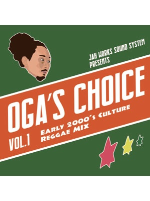 【CD】OGA's CHOICE -Early 2000's Culture Reggae MIX- -OGA from JAH WORKS-