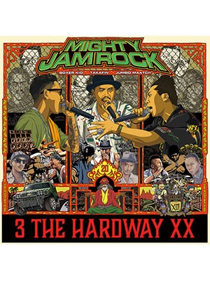 【CD】3 THE HARDWAY XX -MIGHTY JAM ROCK(JUMBO MAATCH、TAKAFIN、BOXER KID)-