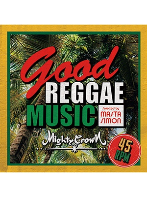 【CD】Good Reggae Music -Selected by MASTA SIMON- -MIGHTY CROWN-