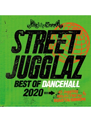 【CD】STREET JUGGLAZ -Best of Dancehall 2020- -MIGHTY CROWN-